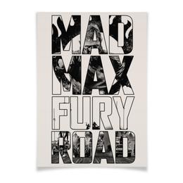 """Плакат A2(42x59) """"Безумный Макс / Mad Max: Fury Road"""" - погоня, mad max, безумный макс, fury road, том харди"""