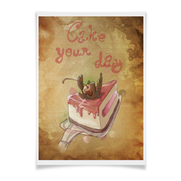 "Плакат A2(42x59) ""Cake your day"" - вишня, пирог, тортик, черешня, сладости"