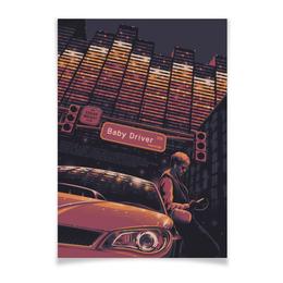 """Плакат A2(42x59) """"Малыш на драйве / Baby Driver"""" - baby, малыш, малыш на драйве, baby driver, эдгар райт"""