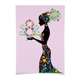 """Плакат A2(42x59) """"Красивый на 8 Марта"""" - девушка, цветы, 8 марта, работа, подарок"""