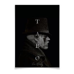"""Плакат A2(42x59) """"Табу - Том Харди"""" - сериал, том харди, табу, taboo, tom hardy"""