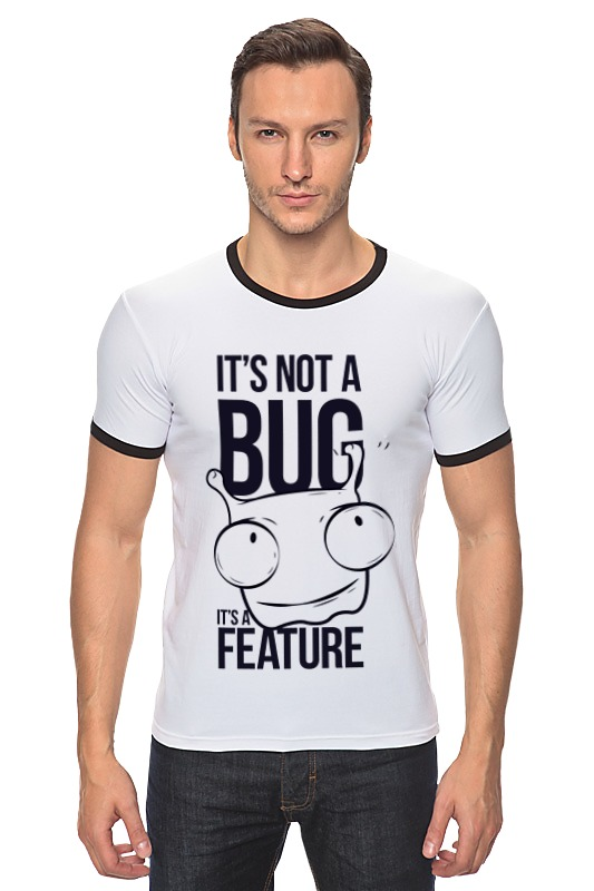 Футболка Рингер Printio It's not a bug футболка рингер printio война никогда не меняется
