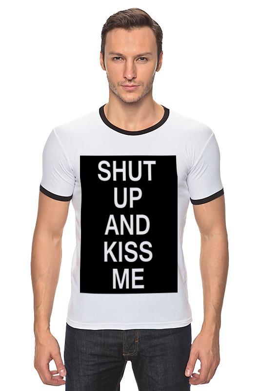 Футболка Рингер Printio Shut up and kiss me kiss and a promise