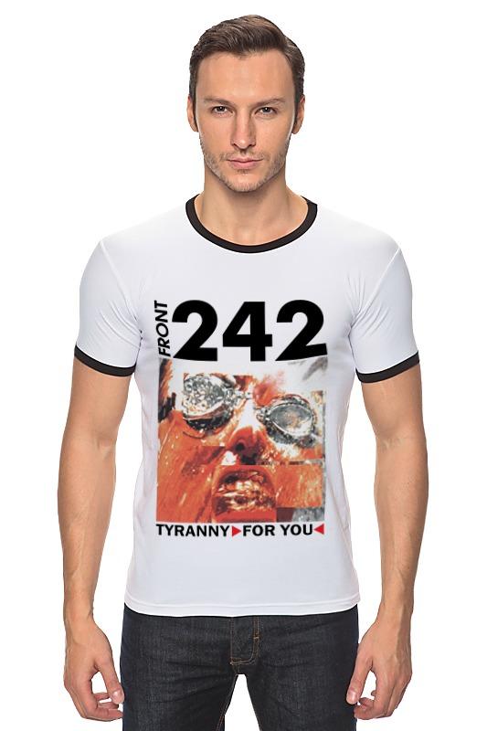 Футболка Рингер Printio Front 242 / tyranny ▷ for you ◁ лонгслив printio front 242 front by front