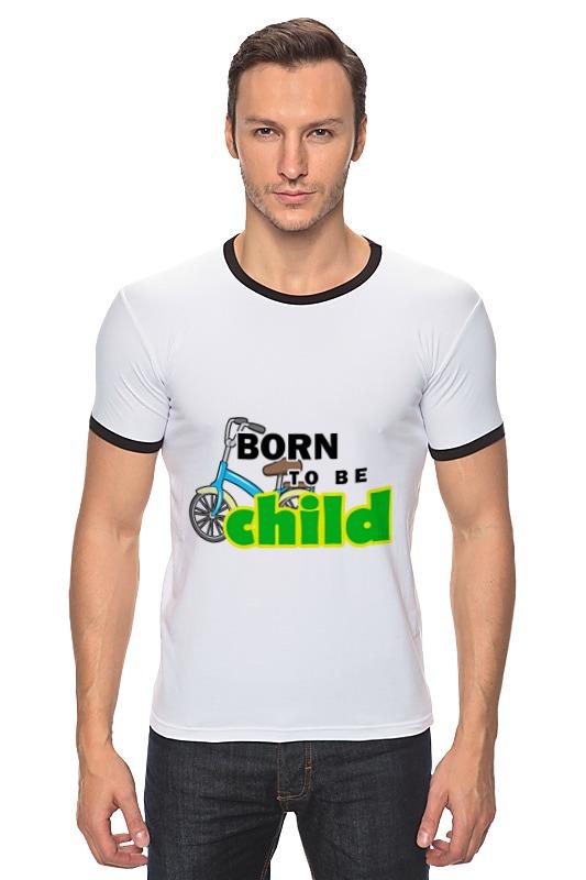 Футболка Рингер Printio Born to be child frommer s® born to shop paris