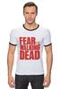 """Футболка """"Рингер"""" (Мужская) """"Ходячие Мертвецы (The Walking Dead)"""" - страх, fear, ходячие мертвецы, the walking dead"""