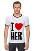 "Футболка ""Рингер"" (Мужская) ""I LOVE HER"" - сердце, любовь, heart, i love"