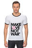 "Футболка ""Рингер"" (Мужская) ""Make Love Not War"" - social"