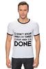 """Футболка """"Рингер"""" (Мужская) """"I don`t stop"""" - фраза, философия, мотивация, цитата, dont stop"""