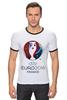 "Футболка ""Рингер"" (Мужская) ""Евро 2016"" - футбол, france, франция, евро, uefa, 2016, euro 2016, чемпионат европы"