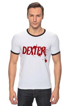 """Футболка Рингер """"Dexter (Декстер)"""" - dexter, декстер, serial killer, серийный убийца"""