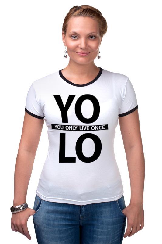 Футболка Рингер Printio Yolo (you only live once) you only live twice