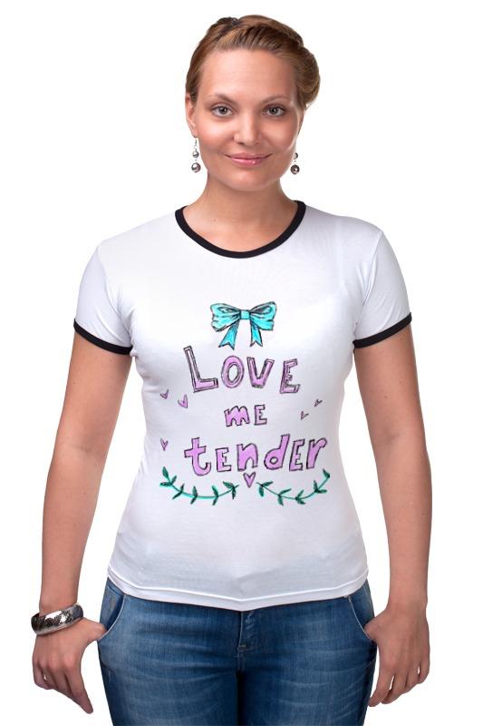 Футболка Рингер Printio Love me tender сумка printio love me tender