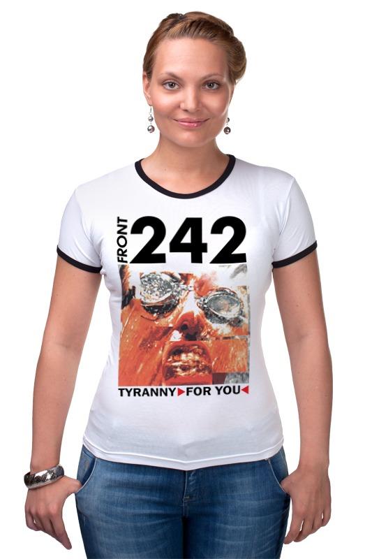 Футболка Рингер Printio Front 242 / tyranny ▷ for you ◁ motorcycle front
