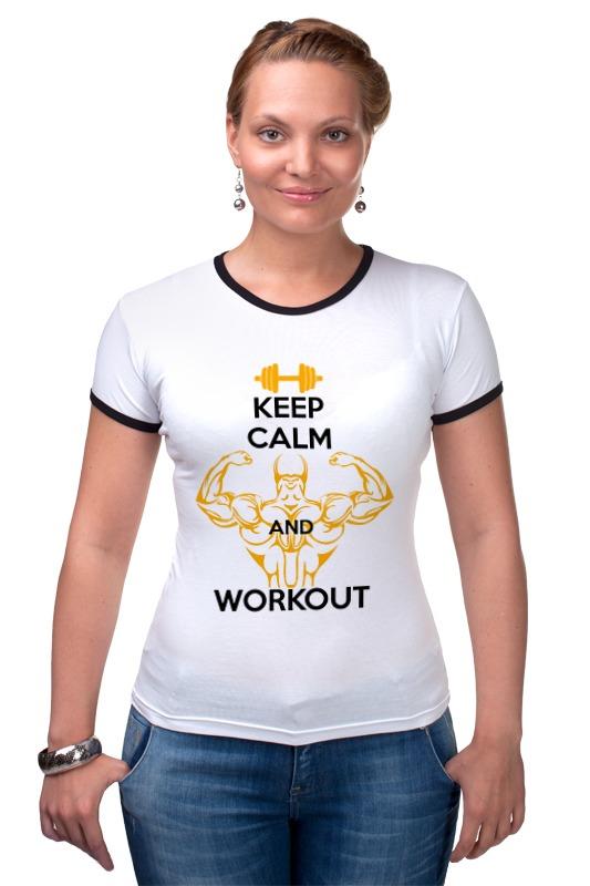 Футболка Рингер Printio Keep calm and workout футболка wearcraft premium printio keep calm and workout
