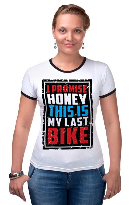 Футболка Рингер Printio I promise honey this is my last bike (врунишка) promise 20g