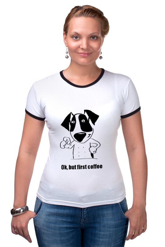 Футболка Рингер Printio Ok, but first coffee футболка рингер printio война никогда не меняется