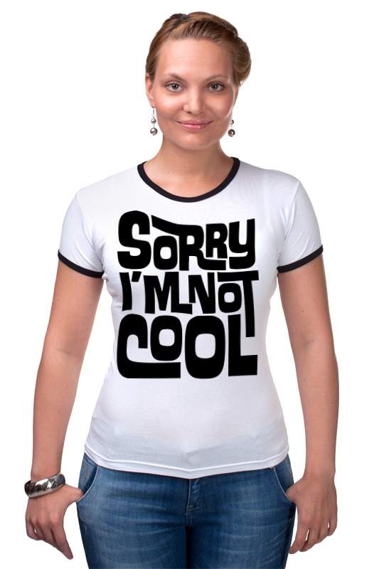 Футболка Рингер Printio Sorry im not cool футболка рингер printio война никогда не меняется