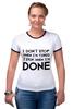 """Футболка Рингер """"I don`t stop"""" - фраза, философия, мотивация, цитата, dont stop"""