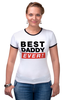 """Футболка """"Рингер"""" (Женская) """"Лучший Отец (Best Dad Ever)"""" - папа, отец, father, dad, батя"""