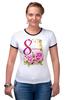 """Футболка """"Рингер"""" (Женская) """"Поздравляем с 8 марта!"""" - цветы, 8 марта, международный женский день"""