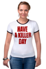 "Футболка Рингер ""Have a killer day (Dexter)"" - dexter, декстер, have a killer day"