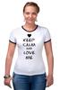 """Футболка """"Рингер"""" (Женская) """"Love Me"""" - сердце, любовь, 14 февраля, влюбленные, keep calm"""