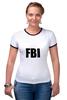 """Футболка """"Рингер"""" (Женская) """"FBI фбр"""""""