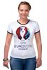 """Футболка """"Рингер"""" (Женская) """"evro 2016"""" - футбол, france, франция, евро, uefa, уефа, 2016, чемпионат европы"""