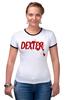 """Футболка """"Рингер"""" (Женская) """"Dexter (Декстер)"""" - dexter, декстер, serial killer, серийный убийца"""