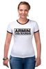 """Футболка """"Рингер"""" (Женская) """"Армин ван Бюрен (Armin van Buuren)"""" - club, клуб, armin van buuren, армин ван бюрен, клубная музыка"""