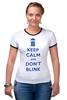 "Футболка ""Рингер"" (Женская) ""Keep Calm and Don't Blink (Tardis)"" - сериал, doctor who, tardis, доктор кто, машина времени, телефонная будка, time machine, police box, phone box"