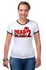"""Футболка """"Рингер"""" (Женская) """"Dead Island 2"""" - zombie, зомби, кровь, ужасы, dead island 2"""