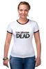 "Футболка ""Рингер"" (Женская) ""The Walking Dead"" - zombie, зомби, ходячие мертвецы, the walking dead"
