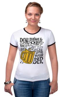 """Футболка Рингер """"Пиво (Beer)"""" - пиво, beer, с прикольной надписью"""