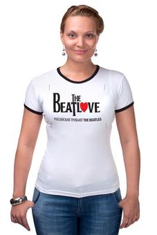 """Футболка """"Рингер"""" (Женская) """"Beatlove"""" - beatles, beatlove, трибьют beatles"""