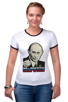 """Футболка """"Рингер"""" (Женская) """"Президент России В. В. Путин ( Mr.Putin )"""" - россия, владимир путин, президент россии, наш президент, mister putin"""