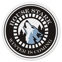 """Коврик для мышки (круглый) """"House Stark"""" - сериал, волк, игра престолов, game of thrones, старк"""