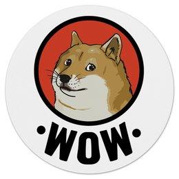 """Коврик для мышки (круглый) """"Лайка WOW"""" - прикол, мем, животные, собака, улыбка"""