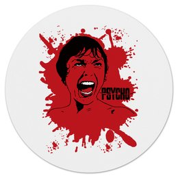 """Коврик для мышки (круглый) """"Psycho"""" - кровь, blood, ужасы, хичкок, психо"""