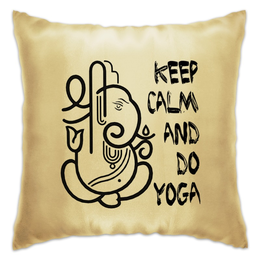 "Подушка ""Йога / Keep Calm"" - любовь, йога, дом, keep calm, ганеша"