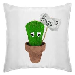 """Подушка """"Hugs?"""" - обнимашки, колючий, грустный, кактус, hugs"""