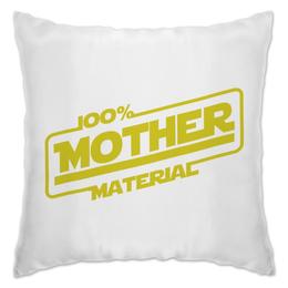 """Подушка """"100% Mother"""" - star wars, мама, звездные воины"""