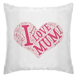 """Подушка """"Я люблю маму"""" - сердце, любовь, мама"""