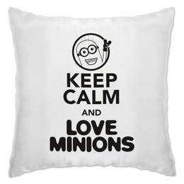 """Подушка """"Keep Calm & Love Minions"""" - banana, миньоны, банана, успокойся"""