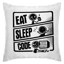 "Подушка ""Eat, Sleep, Code"" - sleep, eat, программист, code, типичный"