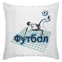 "Подушка ""Футбол"" - футбол, надпись, мяч, поле, футболист"