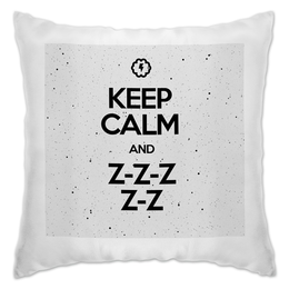 "Подушка ""KEEP CALM and ZZZ by Braine"" - keep, calm, brainy, brainystore, zzz"