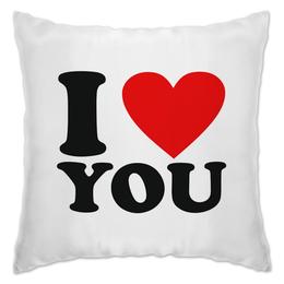 """Подушка """"I LOVE YOU"""" - i love you, я люблю, love, любовь"""