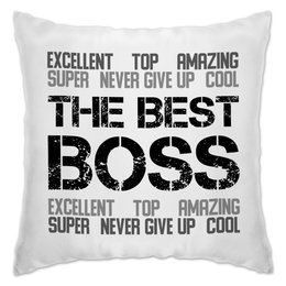 """Подушка """"The best boss ever"""" - босс, начальник, boss, боссу, начальнику"""